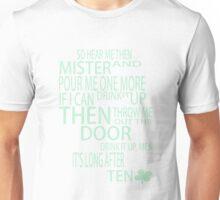 Drink it up, Men [Dubliners] Unisex T-Shirt