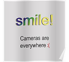 Smile! Cameras are everywhere :( Poster