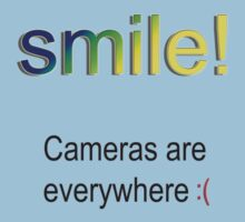 Smile! Cameras are everywhere :( Kids Clothes