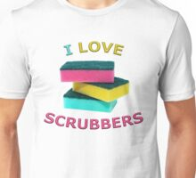 I Love Scrubbers Unisex T-Shirt