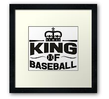 King of baseball Framed Print