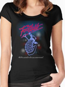 Footless - All he wanted to do was exterminate! Women's Fitted Scoop T-Shirt