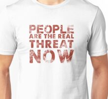 People Are The Real Threat Now Walking Dead Unisex T-Shirt