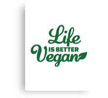 Life is better vegan Canvas Print