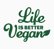 Life is better vegan by Designzz