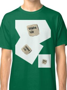 Wake Up Classic T-Shirt