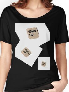 Wake Up Women's Relaxed Fit T-Shirt