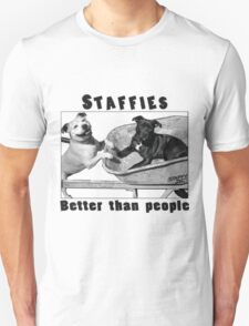 Staffies better than people T-Shirt