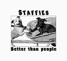 Staffies better than people Unisex T-Shirt