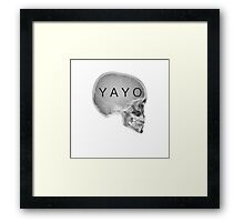 All I know is Yayo Framed Print