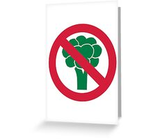 No broccoli Greeting Card