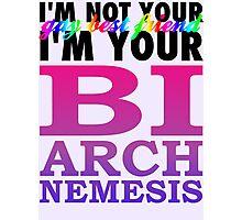 Bisexual Arch Nemesis Photographic Print