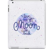 I love you to the moon and back 2 iPad Case/Skin