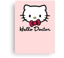 Hello Doctor Canvas Print