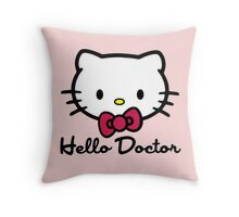 Hello Doctor Throw Pillow