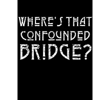 WHERE'S THAT CONFOUNDED BRIDGE? - destroyed white Photographic Print