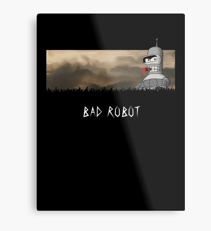 BAD ROBOT Metal Print