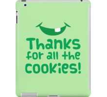Thanks for all the cookies iPad Case/Skin