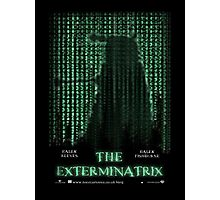 THE EXTERMINATRIX Photographic Print