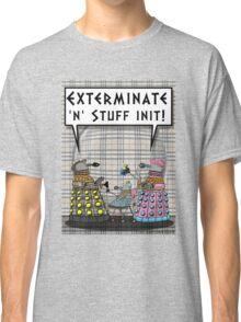 Chav Daleks Classic T-Shirt