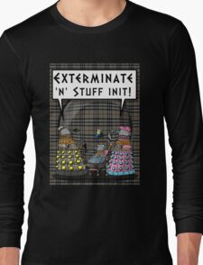 Chav Daleks Long Sleeve T-Shirt