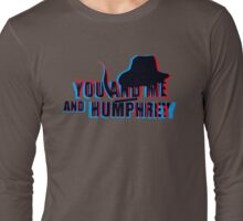 You and Me and Humprey Long Sleeve T-Shirt