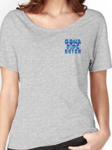 BONA FIDE:  BUTCH Women's Relaxed Fit T-Shirt