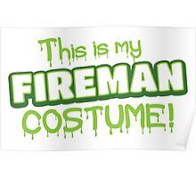 This is my FIREMAN costume (Halloween) Poster
