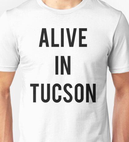 Alive In Tucson Unisex T-Shirt