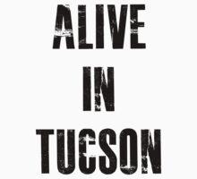 Alive In Tucson by mralan