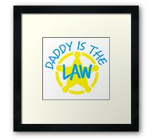 DADDY is the LAW with sheriff badge Framed Print
