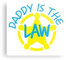 DADDY is the LAW with sheriff badge Metal Print