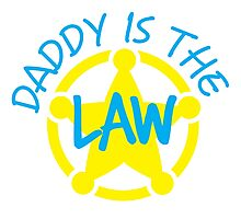DADDY is the LAW with sheriff badge Photographic Print