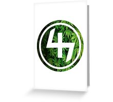 47 (4th and 7th Chakra) Weed Marijuana Greeting Card