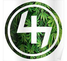 47 (4th and 7th Chakra) Weed Marijuana Poster