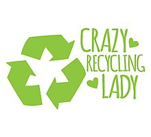 Crazy Recycling Lady Photographic Print