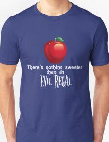 Sweeter Than An Evil Regal T-Shirt