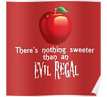 Sweeter Than An Evil Regal Poster