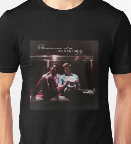 Glee: Sometimes A Man Can't See, When He Has It All Unisex T-Shirt