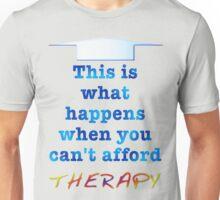 Plain Therapy T Unisex T-Shirt