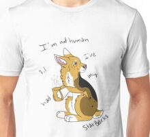 I'm not Human Until I've had my Starbarks! Unisex T-Shirt