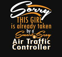 """Sorry This Girl is already taken by a Smart & Sexy Air Traffic Controller"" Collection #80010 T-Shirt"