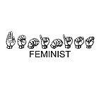 FEMINIST - Sign Language by reibaka