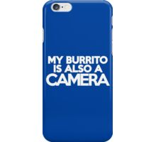 My burrito is also a camera iPhone Case/Skin