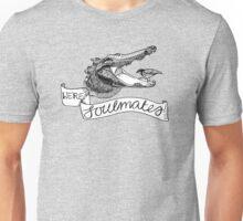 We're Soulmates Unisex T-Shirt