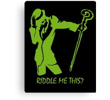 Riddler- Riddle Me This! Canvas Print