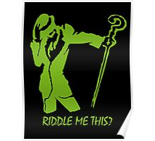 Riddler- Riddle Me This! Poster