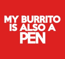 My burrito is also a pen Kids Clothes