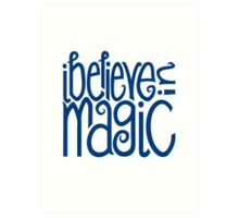 I Believe in Magic Art Print