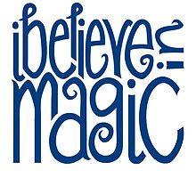 I Believe in Magic by Mariana Musa